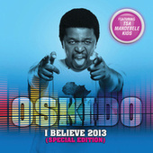 I Believe 2013 (Special Edition) by Oskido