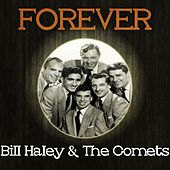 Forever Bill Haley & the Comets van Bill Haley & the Comets