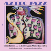 Aztec Jazz by Tom Russell