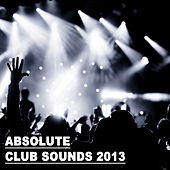 Absolute Club Sounds 2013 de Various Artists