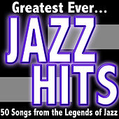 Greatest Ever Jazz Hits: 50 Songs from the Legends of Jazz de Various Artists