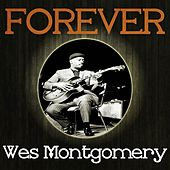 Forever Wes Montgomery de Wes Montgomery