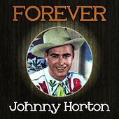 Forever Johnny Horton de Johnny Horton