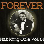Forever Nat King Cole Vol. 01 by Nat King Cole