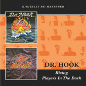Rising + Players In The Dark (2 Albums in 1) by Dr. Hook