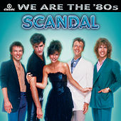 We Are The '80s de Scandal