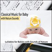 Classical Music for Baby With Nature Sounds: Lullabies for Babies With Sounds of Nature by Steven Snow