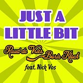 Just a Little Bit (feat. Nick Vos) van Ruud De Vries