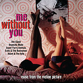 Me Without You Original Soundtrack de Original Soundtrack
