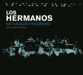 Los Hermanos Na Fundição Progresso - 09 De Junho De 2007 by Los Hermanos
