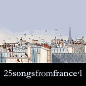 25 Songs from France Vol. 1 by Various Artists