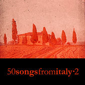 50 Songs from Italy Vol. 2 von Various Artists