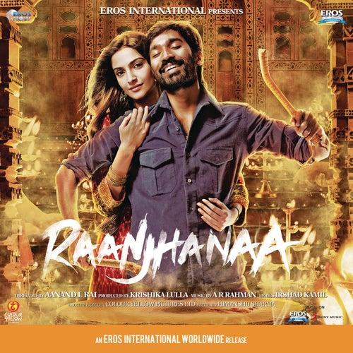 Raanjhanaa (Original Motion Picture Soundtrack) by A.R. Rahman