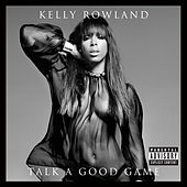 Talk A Good Game von Kelly Rowland