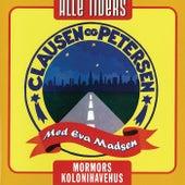 Alle Tiders - Clausen & Petersen med Eva Madsen - Mormors Kolonihavehus by Erik Clausen