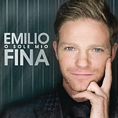 O Sole Mio by Emilio Fina