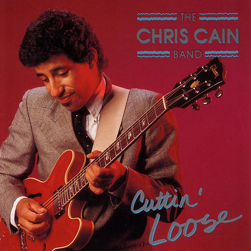 Cuttin' Loose by Chris Cain