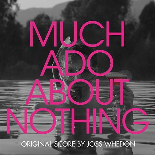 Much Ado About Nothing (Original Score) by Joss Whedon
