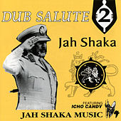 Dub Salute 2 Feat Icho Candy by Jah Shaka