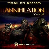 Annihilation Vol. 2 - Position Music - Trailer Music by Various Artists