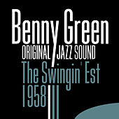 Original Jazz Sound: The Swingin' Est  by Benny Green