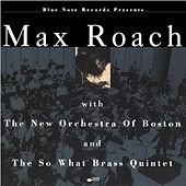 Max Roach with the New Orchestra of Boston and the So What Brass Quintet de Max Roach
