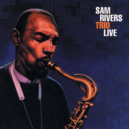 Live by Sam Rivers