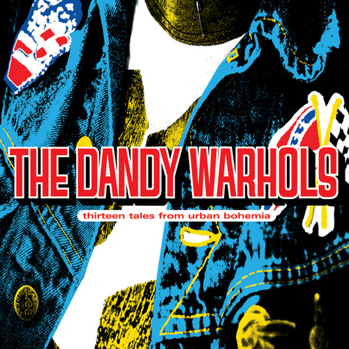 Thirteen Tales From Urban Bohemia by The Dandy Warhols