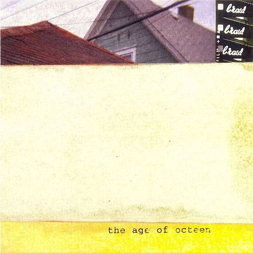 The Age Of Octeen by Braid