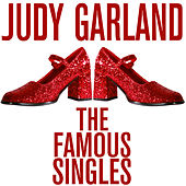 Judy Garland: The Famous Singles by Judy Garland