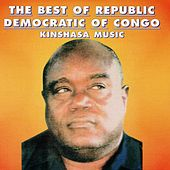 The Best of Republic Democratic of Congo (Kinshasa Music) by Various Artists