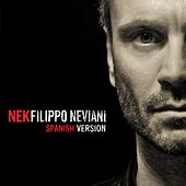 Filippo Neviani (Spanish version) by Nek