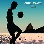 Chill Brazil Copa (Deluxe) de Various Artists