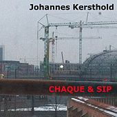 Chaque & Sip by Johannes Kersthold