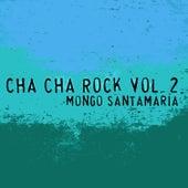 Cha Cha Rock, Vol. 2 de Mongo Santamaria