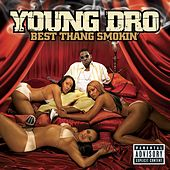 Best Thang Smokin' (Explicit Version) de Young Dro