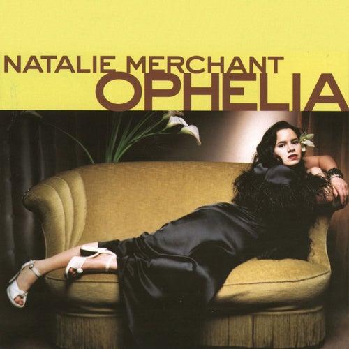 Ophelia by Natalie Merchant
