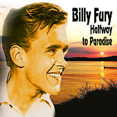 Billy Fury - Halfway to Paradise by Billy Fury