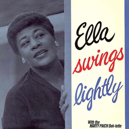 Ella Swings Lightly (with the Marty Paich Orchestra) [Bonus Track Version] by Ella Fitzgerald