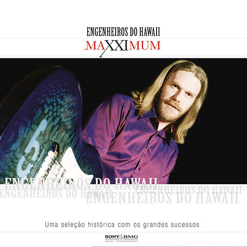 Maxximum - Engenheiros Do Hawaii de Engenheiros Do Hawaii