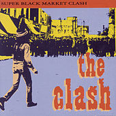 Super Black Market Clash by The Clash