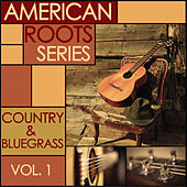 American Roots Series - Classic Country and Bluegrass, Vol. 1 by Various Artists