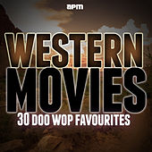 Western Movies - 30 Doo Wop Favourites by The Olympics