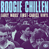 Boogie Chillen: Early Mods' First-Choice Vinyl de Various Artists