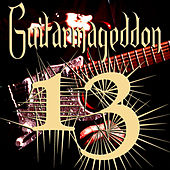 Guitarmageddon 13 by Various Artists
