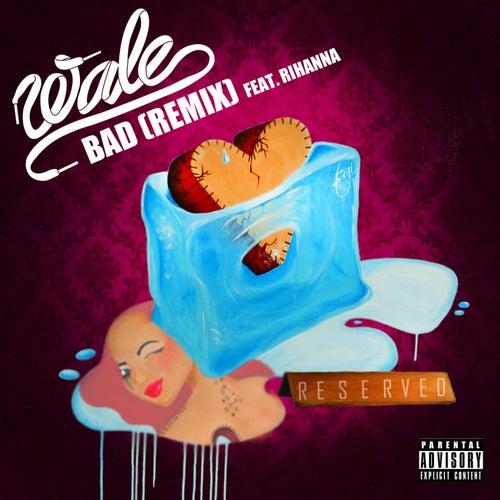 Bad (Remix feat. Rihanna) by Wale