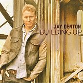 Building Up by Jay Denton