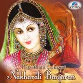Nakharali Banjaran - Rajasthani Lokgeet by Various Artists