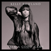 Talk A Good Game (Deluxe Version) de Kelly Rowland