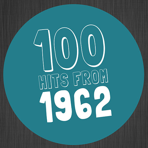 100 Hits from 1962 de Various Artists